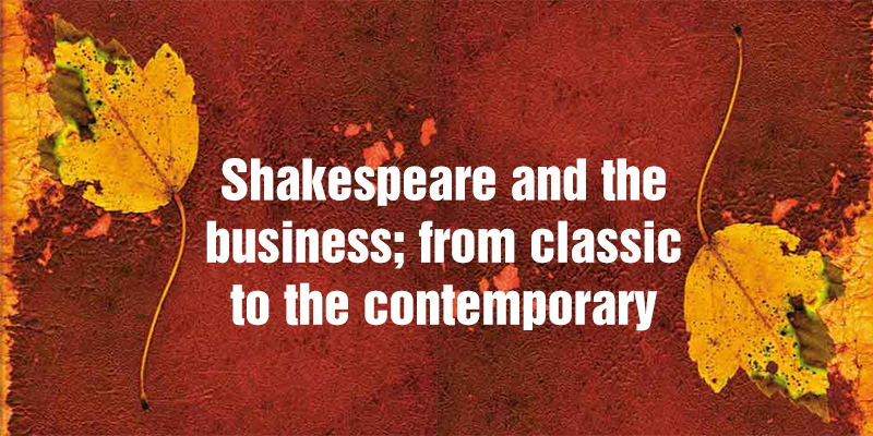 Shakespeare and the business; from classic to the contemporary