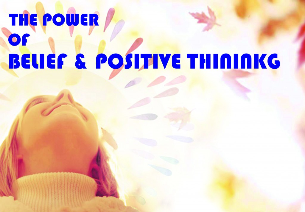 THE POWER OF BELIEF & POSITIVE THINKING
