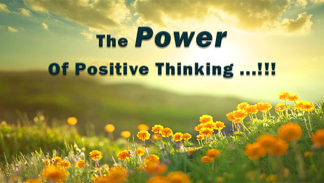 The Power Of Positive  Thinking …!!!
