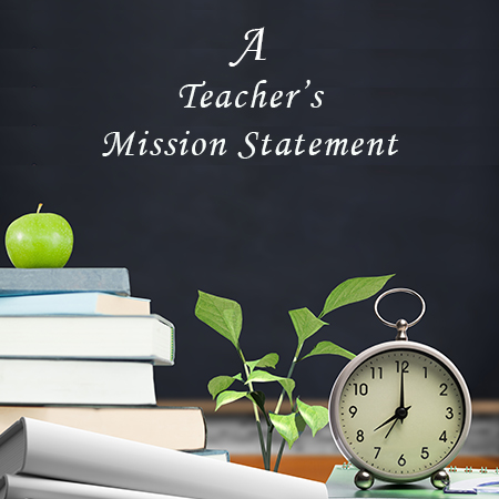 A Teacher's Mission Statement