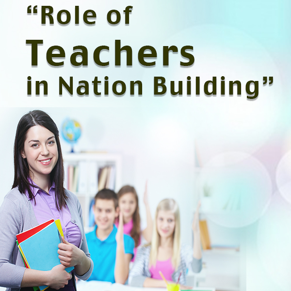 Role of Teachers in Nation Building