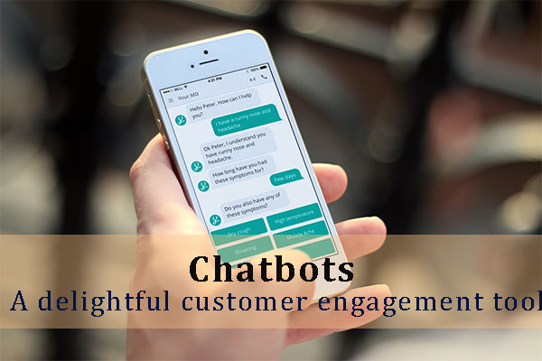 Chatbots: A delightful customer engagement tool