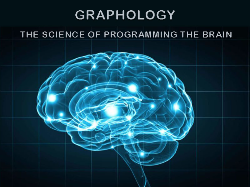 GRAPHOLOGY --- THE SCIENCE OF PROGRAMMING THE BRAIN