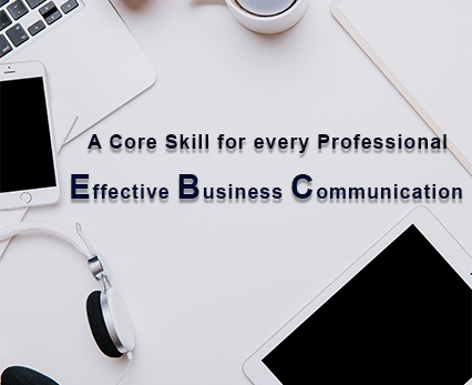A Core Skill for every Professional: Effective Business Communication
