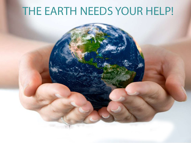 THE EARTH NEEDS YOUR HELP!