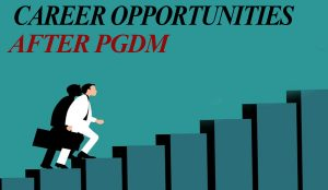 CAREER OPPORTUNITIES AFTER PGDM