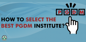 How to select the best PGDM Institute