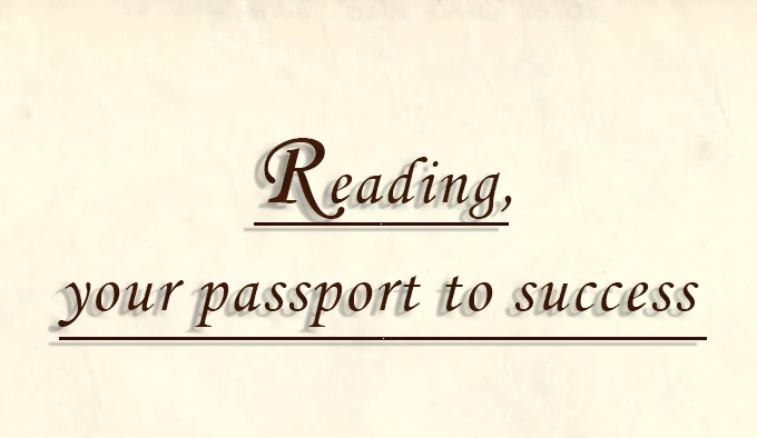 Reading, your passport to success
