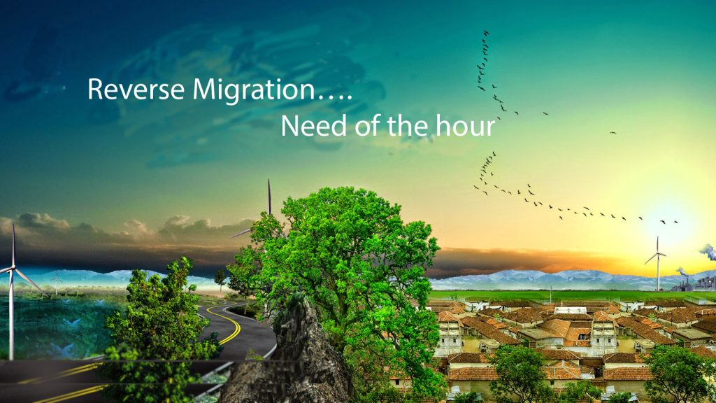 Reverse Migration… Need of the hour